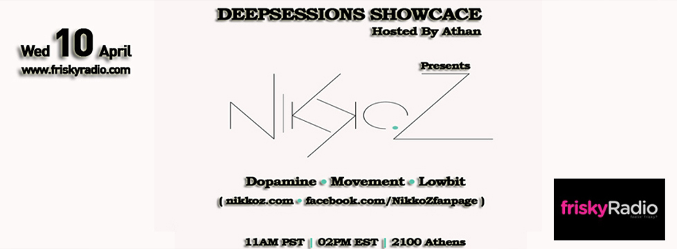 Deepsessions – w/Nikko.Z – April 2013 @ Friskyradio