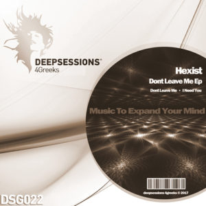 DSG022 Hexist – Dont Leave Me Ep
