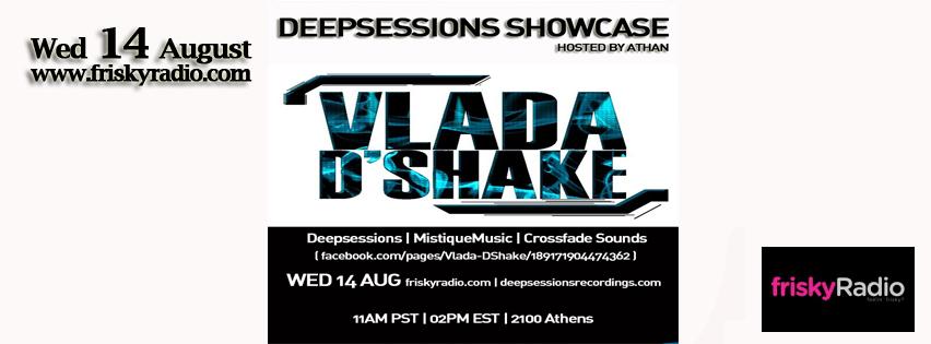 Deepsessions – w/Vlada D'Shake – August 2013 @ Friskyradio