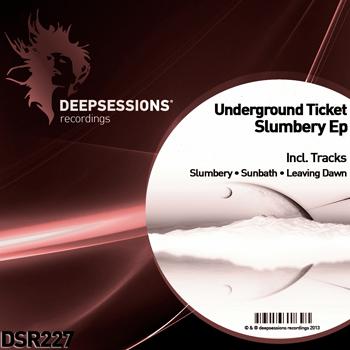 Underground Ticket – Slumbery Ep