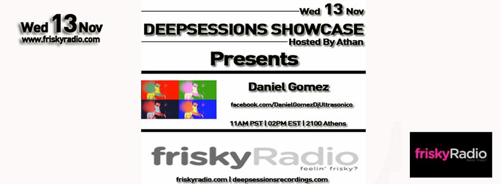 Deepsessions – w/Daniel Gomez – November 2013 @ Friskyradio