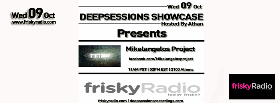 Deepsessions – w/Mikelangelos Project – October 2013 @ Friskyradio