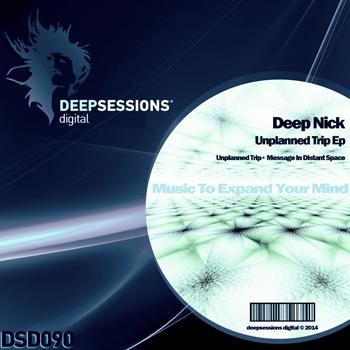 Deep Nick – Unplanned Trip Ep