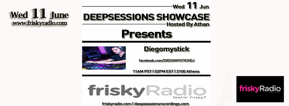 Deepsessions – w/Diegomystick – June 2014 @ Friskyradio