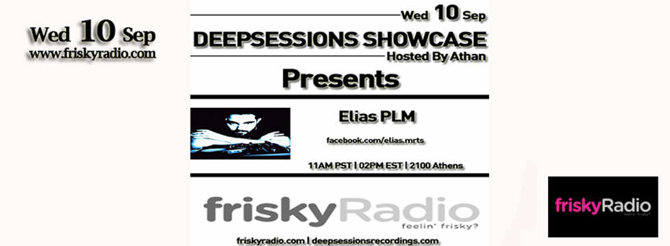 Deepsessions – w/Elias PLM – September 2014 @ Friskyradio
