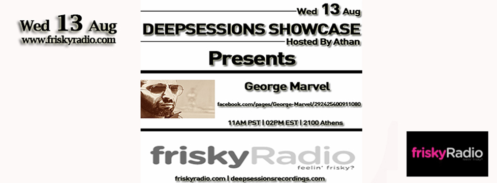 Deepsessions – w/George Marvel – August 2014 @ Friskyradio