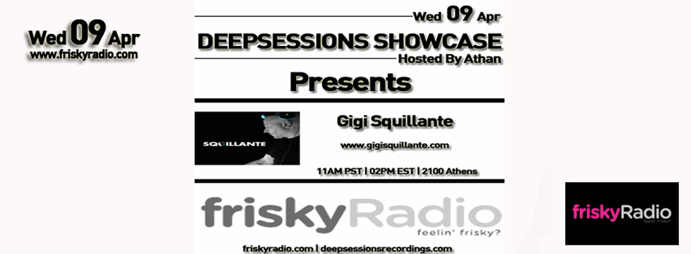 Deepsessions – w/Gigi Squillante – April 2014 @ Friskyradio