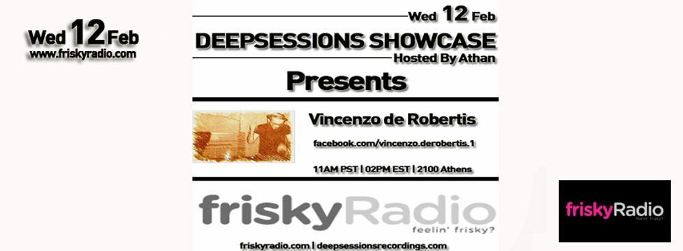 Deepsessions – w/Vincenzo de Robertis – February 2014 @ Friskyradio