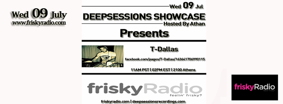 Deepsessions – w/T-Dallas – July 2014 @ Friskyradio