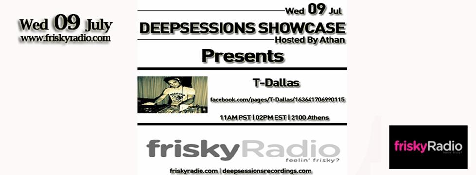 Deepsessions – w/T-Dallas – July 2014 @ Friskyradio
