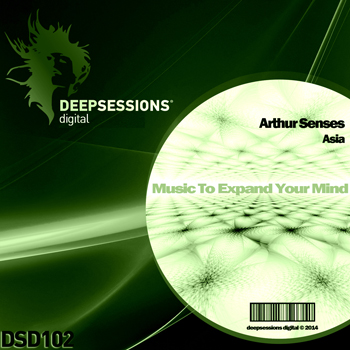 Arthur Senses – Asia [Deepsessions Digital]