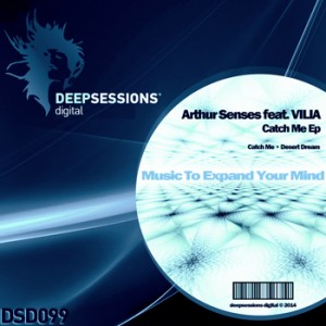 DSD099 Arthur Senses feat. VILIA – Catch Me Ep