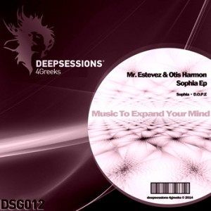 DSG012 Mr.Estevez & Otis Harmon – Sophia Ep