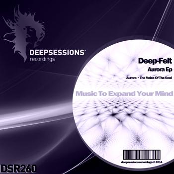 Deep-Felt – Aurora Ep [Deepsessions Recordings]