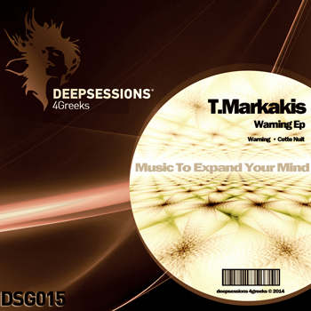 T.Markakis – Warning Ep [Deepsessions 4Greeks]