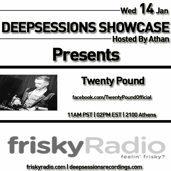 Deepsessions – w/Twenty Pound – January 2015 @ Friskyradio