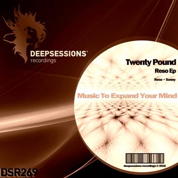 Twenty Pound – Reso Ep [Deepsessions Recordings]