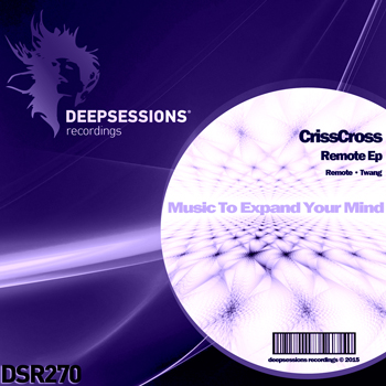 CrissCross – Remote Ep [Deepsessions Recordings]