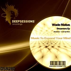 DSR280 Wade Matus – Dreamers Ep