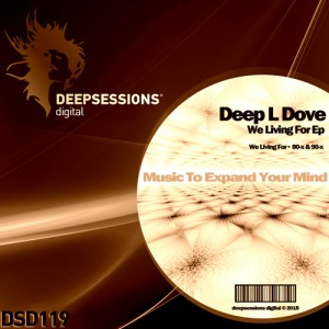 DSD119 Deep L Dove – We Living For Ep