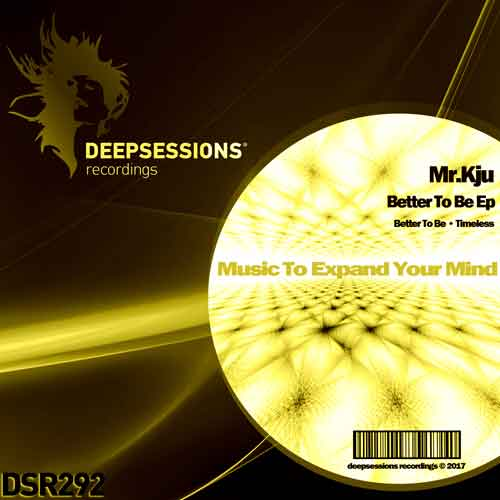 Mr.Kju – Better To Be Ep [Deepsessions Recordings]
