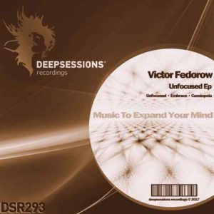 DSR293 Victor Fedorow – Unfocused Ep