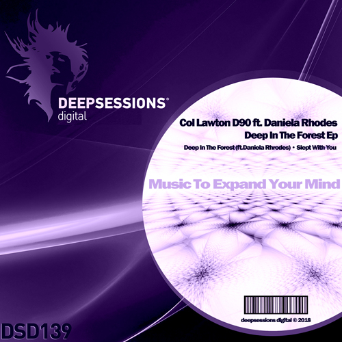 Col Lawton D90 & Daniela Rhodes – Deep In The Forest Ep [Deepsessions Digital]