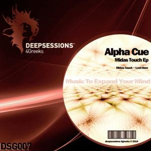DSG007 Alpha Cue – Midas Touch Ep