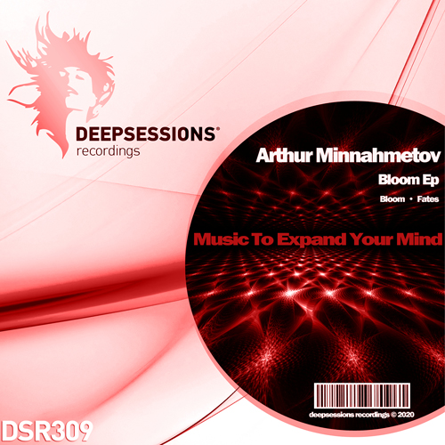 DSR309 Arthur Minnahmetov – Bloom Ep