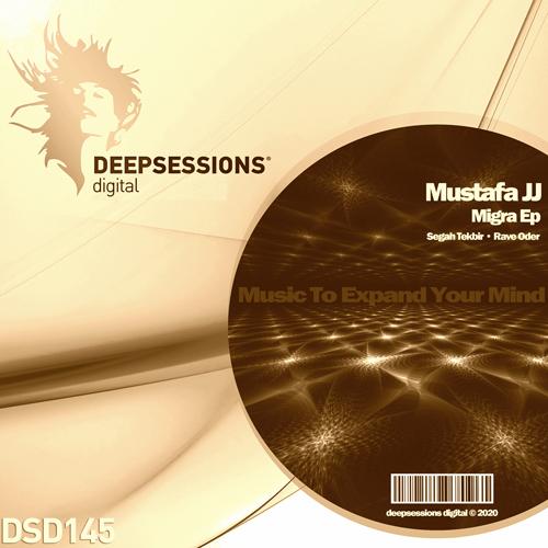 Mustafa JJ – Migra Ep [Deepsessions Digital]