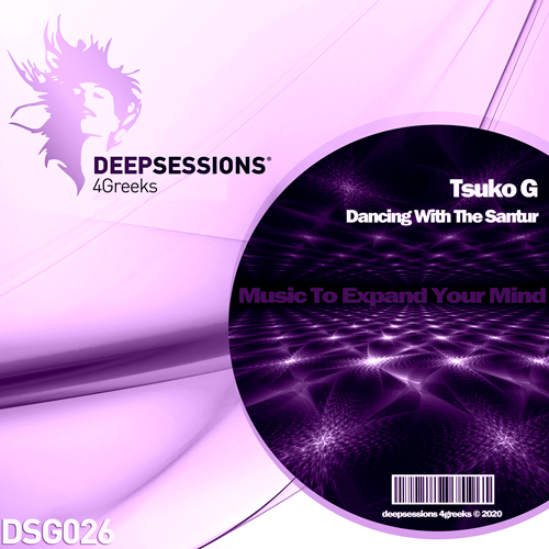 Tsuko G – Dancing With The Santur [Deepsessions 4Greeks]