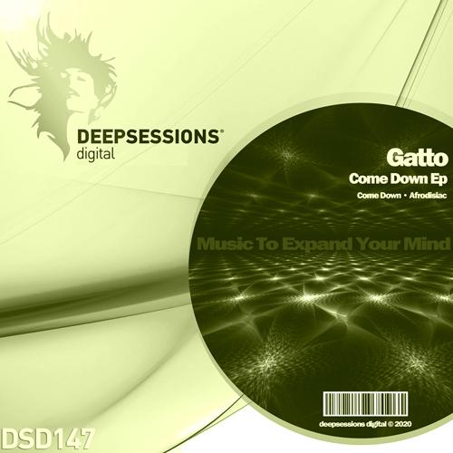 Gatto – Come Down Ep [Deepsessions Digital]