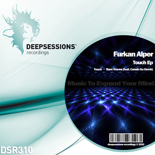 Furkan Alper – Touch Ep [Deepsessions Recordings]