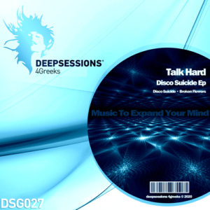 DSG027 Talk Hard – Disco Suicide Ep
