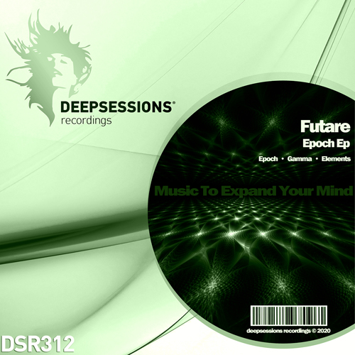 Futare – Epoch Ep [Deepsessions Recordings]