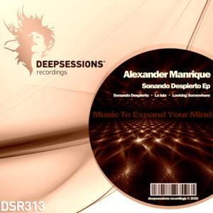 DSR313 Alexander Manrique – Sonando Despierto Ep