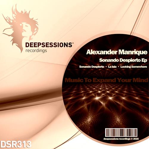 Alexander Manrique – Sonando Despierto Ep [Deepsessions Recordings]