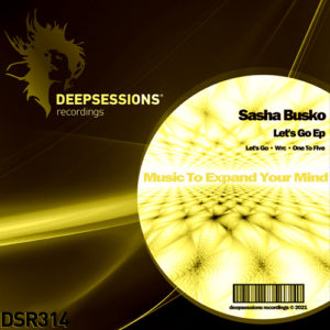 DSR314 Sasha Busko – Let's Go Ep