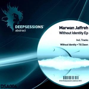 DSA006 Marwan Jaafreh – Without Identity Ep