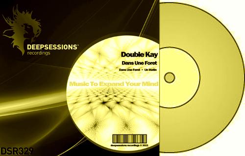Double Kay – Dans Une Foret [Deepsessions Recordings]